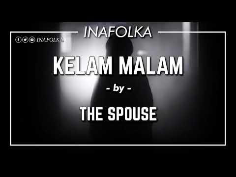 The Spouse - Kelam Malam (CC Lyric Video)