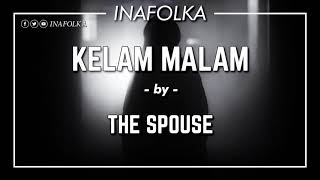 Video The Spouse - Kelam Malam (CC Lyric Video) download MP3, 3GP, MP4, WEBM, AVI, FLV Maret 2018