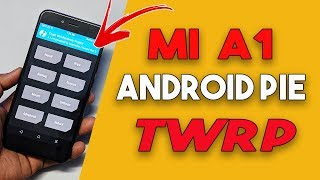 Mi A1 Android Pie 9.0 TWRP Recovery Install | ROOT