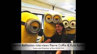 Sarina Bellissimo Interviews Pierre Coffin N& Kyle Balda (MINIONS)