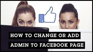 How To Change Or Add Admin To Facebook Page 2015