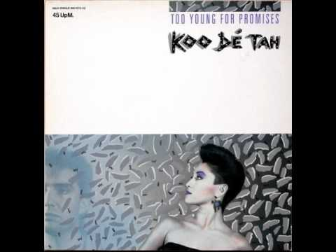 Koo De Tah - Too Young For Promises