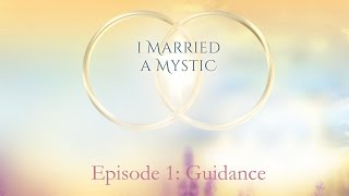 I Married a Mystic, Episode 1: Guidance - ACIM Relationship, with Kirsten Buxton & David Hoffmeister