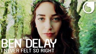 Ben Delay I Never Felt So Right Official Video
