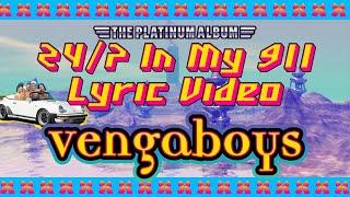 Vengaboys - 24/7 In My 911 (Lyric Video)