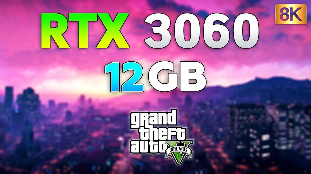 GTA 5 - RTX 3060 12GB l 8K l