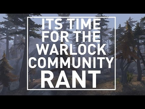How is Warlock going to get better? Time for the rant.