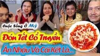 ❀//Vlog 74// Tôm Khô Củ Kiệu Vui Xuân Mùng 3 - Đón Tết Cổ Truyền Việt Nam Trên Đất Mỹ