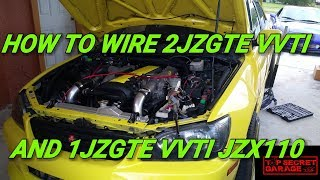 HOW TO WIRE 2JZGTE VVTI AND 1JZGTE VVTI JZX110
