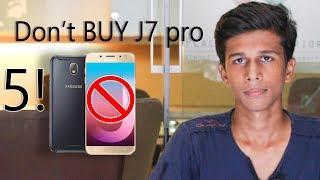 5 REASONS NOT TO BUY SAMSUNG GALAXY J7 PRO ???? |HINDI|