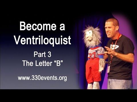 Learn Ventriloquism, Part 3 - The Letter