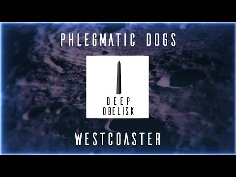 Phlegmatic Dogs - Westcoaster