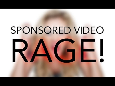SPONSORED VIDEO RAGE!!!!