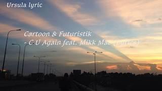 Cartoon - C U Again feat. Mikk Mäe (Cartoon vs Futuristiks VIP) [Lyrics]