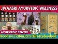 Jivaasri Kerala Ayurvedic Wellness Centre-Banjarahills-Hyderabad | Ayurveda Treatments