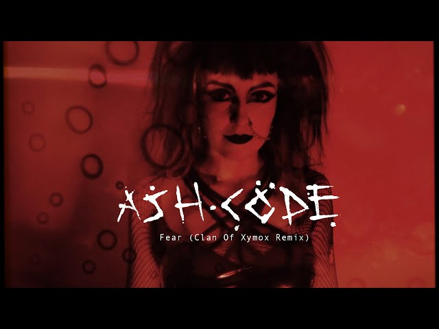 Ash Code - Fear (Clan Of Xymox Remix) [Official video]