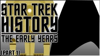 01- Back Trek- Star Trek History: The Early Years (Part 1)
