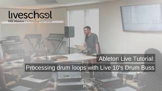 Ableton Live Tutorial: Processing drum loops with Live 10's Drum Buss
