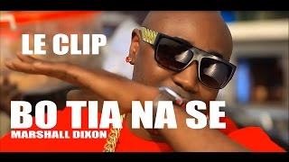 BO TIA NA SE ( OFFICIAL VIDEO ) MARSHALL DIXON