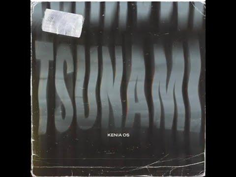 Kenia Os – Tsunami