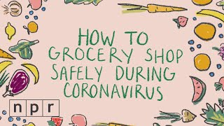 Six Tips For Safe Grocery Shopping During A Pandemic | Life Kit | NPR
