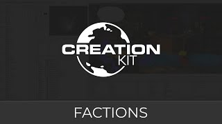 Creation Kit Factions