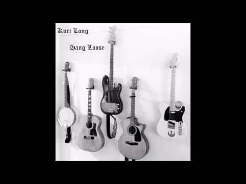 Kurt Long  Hang Loose