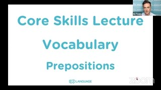 E2 Core Skills Lecture: Vocabulary: Prepositions!