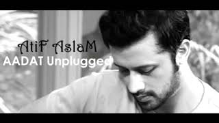 Aadat Unplugged Song By Atif Aslam❤