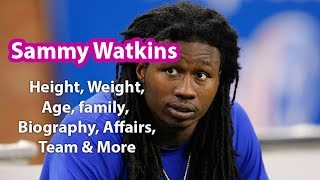 Sammy Watkins Height, Weight, Age, Family, Salary, Net Worth and more