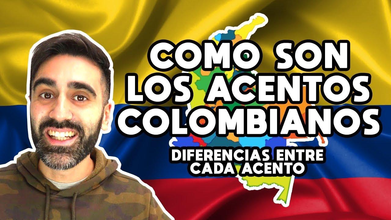 Como Son Los Acentos Colombianos Como Hablan En Colombia Como Son Los Colombianos