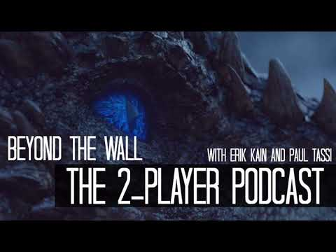 Episode 17: Beyond the Wall (2-Player Podcast)