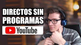 🎬 Cómo Hacer Directos en YouTube Fácil y Sin Programas en PC 2018