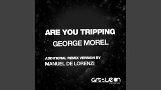 Are You Tripping (Manuel De Lorenzi Remix)