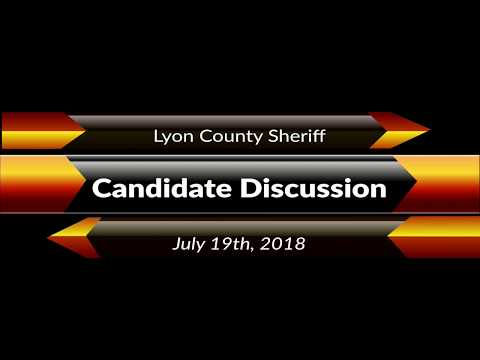 07.19.2018 Lyon County Sheriff Candidate Discussion