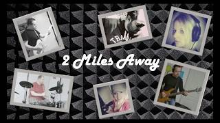 The Wistful Song (audio and lyrics) - 2 Miles Away
