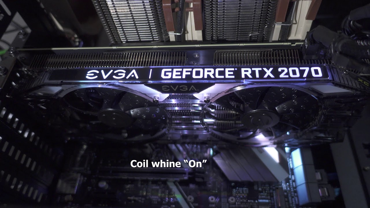 EVGA RTX 2070 XC | Coil Whine &