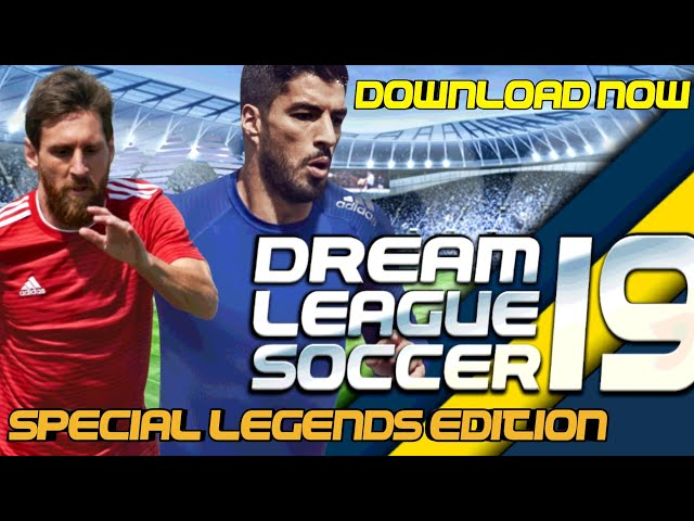 How To Download Dream League Soccer 2019 Special Legends Edition