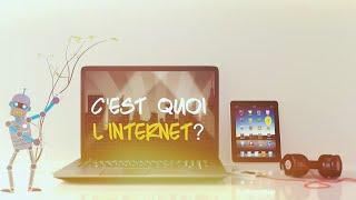 C'est quoi l'internet? - ADOS TECHNOS 📲😉👍🏽