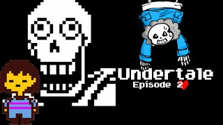 SPOOKY SCARY SKELE..BROS?!|Undertale Episode #2(Pacifist Route)