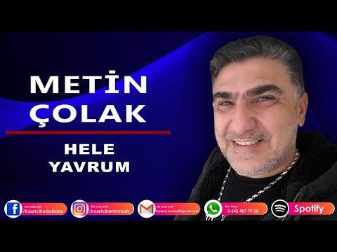 METİN ÇOLAK - HELE YAVRUM