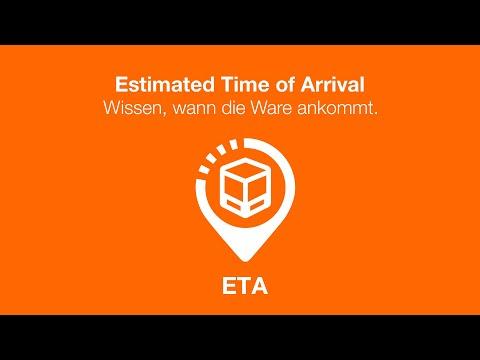 ETA - Estimated Time of Arrival. Wissen, wann die Ware ankommt.