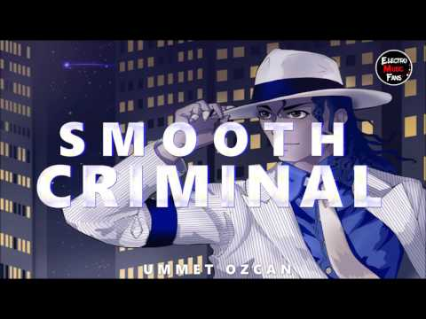 Ummet Ozcan  Smooth Criminal 2017 Remix