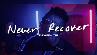 Never Recover Acoustic Session | Elevation Youth