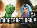Minecraft Daily | Ep.84 Ft ChimneySwift, and Ihascupquake | Thanks Creepers! Big Fan!