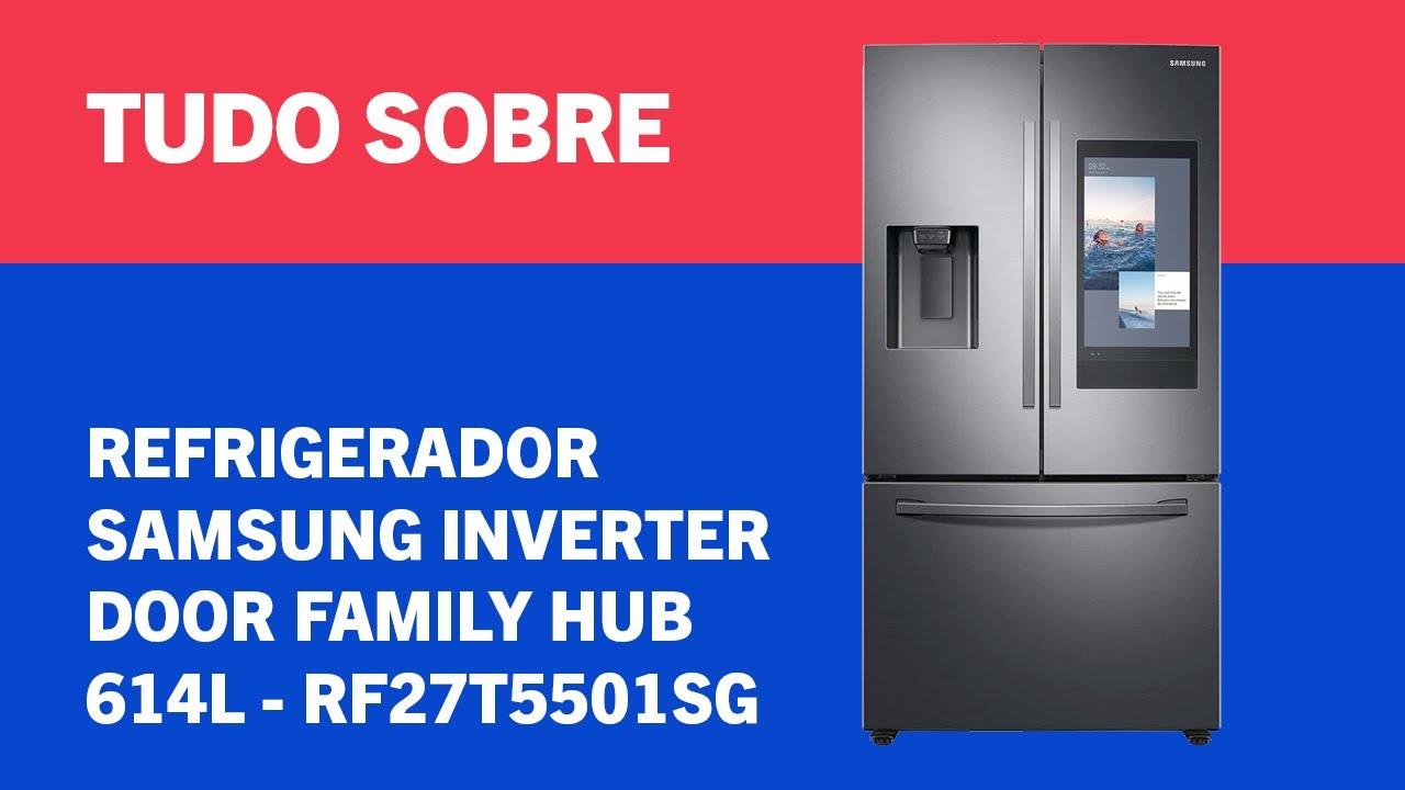 TUDO SOBRE – Refrigerador Samsung Inverter Door Family Hub 614L - RF27T5501SG