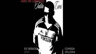 Talita Cumi - (dj Sergio 2018) Aire De Libertad - Cumbia Villera