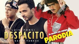 LUIS FONSI Despacito ft Daddy Yankee (PARODIA) Melvin Comedia Vazquez  como El Bravo del Swing