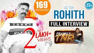 Actor Rohith Exclusive Interview || Frankly With TNR #169 || Talking Movies With iDream