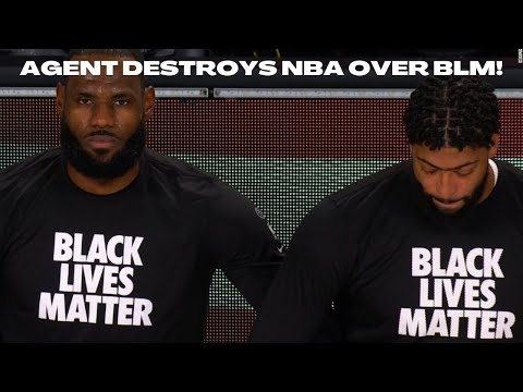 NBA Agent HAMMERS league's support of BLACK LIVES MATTER after Ratings TANK